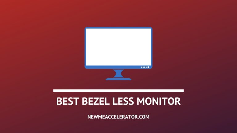 BEST BEZEL LESS MONITOR