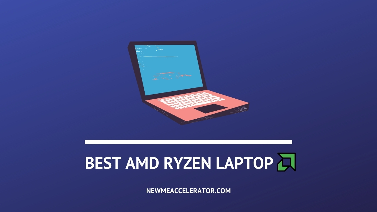 Best AMD Ryzen Laptop