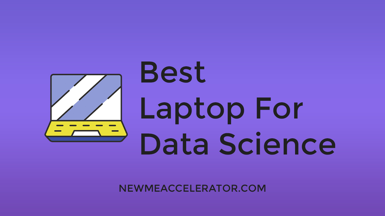 Best Laptop For Data Science