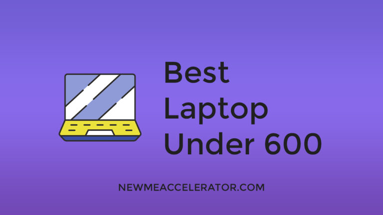 Best Laptop under 600