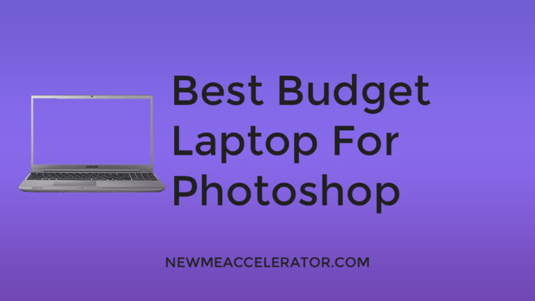 Best Budget Laptop For Photoshop