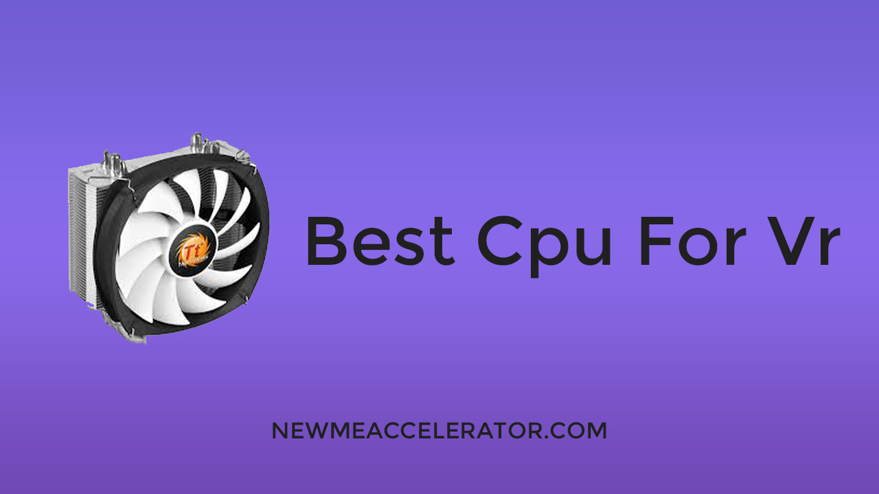 Best CPU for VR
