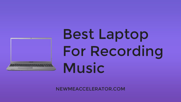 Best Laptop For Recording Music