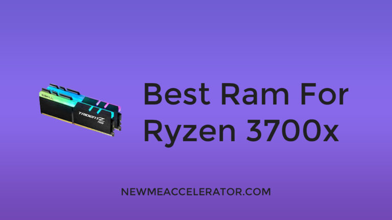 Best RAM For Ryzen 3700x
