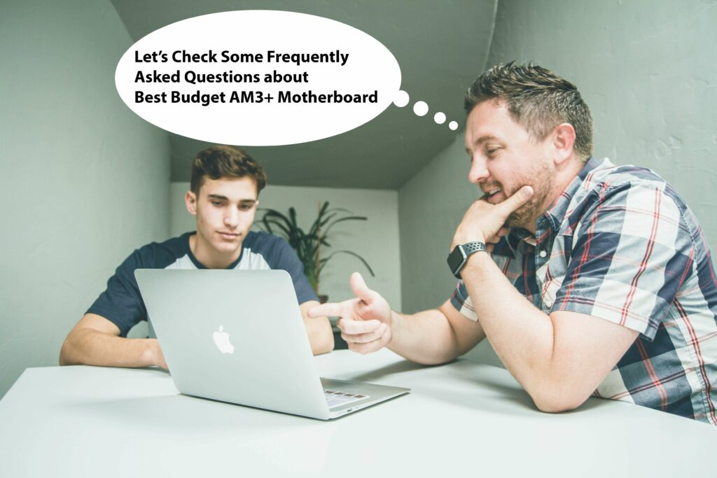 Frequently asked questions for Best Budget AM3+ Motherboard