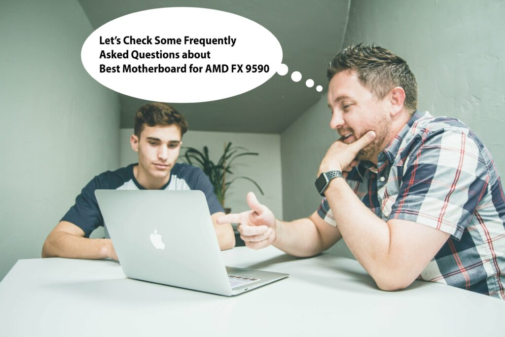 Frequently asked questions for Best Motherboard for AMD FX 9590