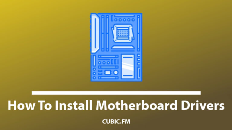 How To Install Motherboard Drivers
